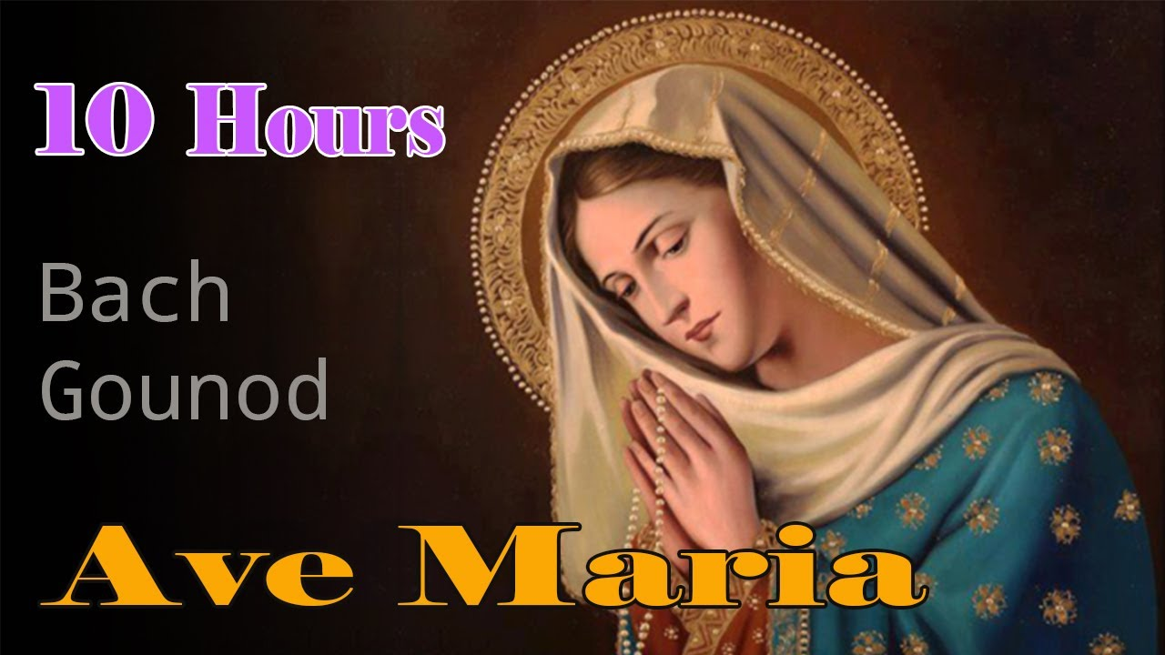 Ave Maria Bach Gounod, 10 Hours   Relaxing Classic Piano Music   Ave Maria Instrumental