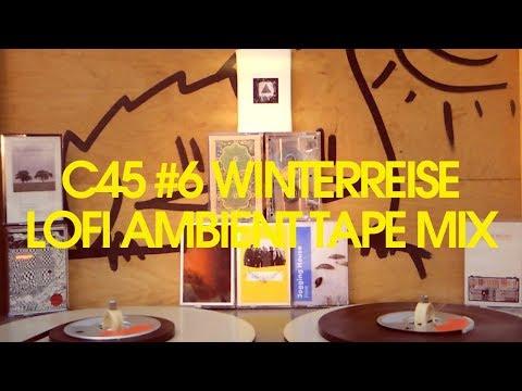 C 45 #6 Winterreise | Lofi Ambient Tape Mix