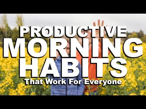 PRODUCTIVE MORNING HABITS THAT WORK FOR EVERYONE