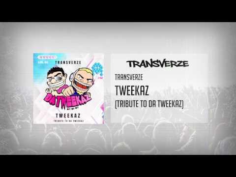Transverze - Tweekaz (Tribute To Da Tweekaz)