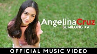 Angelina Cruz - Sumilong Ka (Official Music Video)