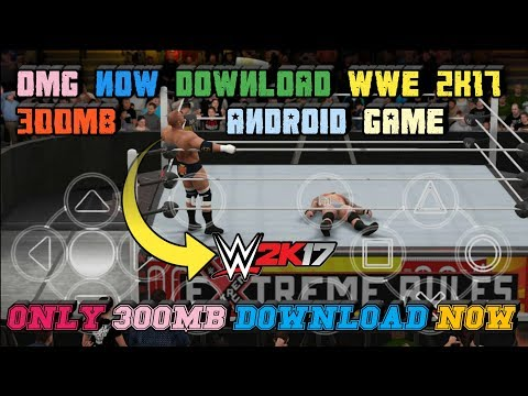 How to Download ||WWE 2K17|| IN ONLY 300MB Game in android parts