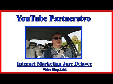 Jure Delavec Video Blog 3.del - YouTube Partnerstvo