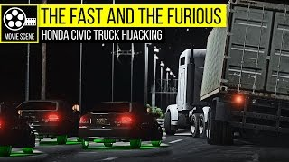 Grand Theft Auto 5 -  The Fast and the Furious Honda Civic Truck Hijacking
