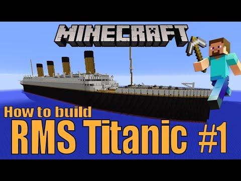 RMS Titanic, Minecraft Tutorial part 1
