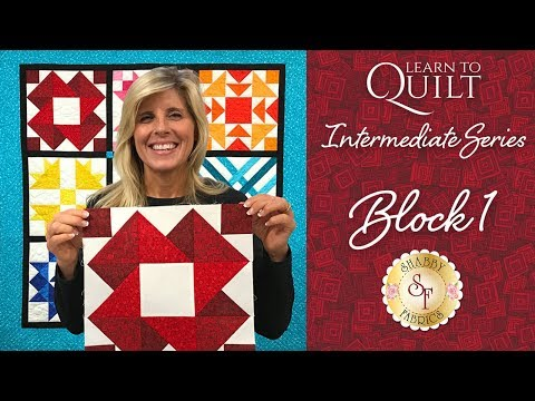 Learn to Quilt Intermediate Block One | a Shabby Fabrics Quilting Tutorial