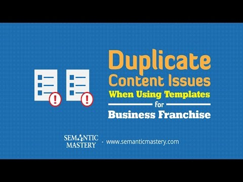 Duplicate Content Issues When Using Templates for Business Franchise