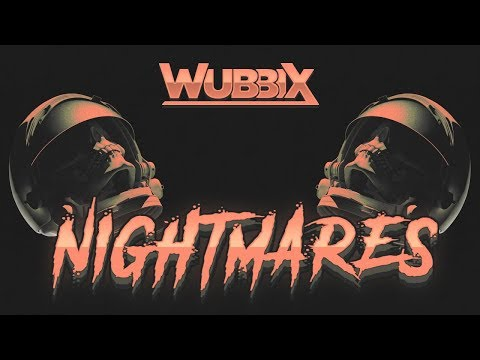 [Dubstep] Wubbix - Nightmares