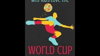 Why kids love the World Cup!