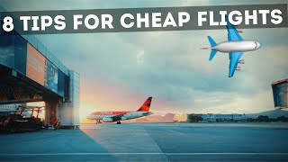 8 Tips to Get Cheap Flights |  Hacks that No One is Talking about |  Insider Stuff | Must See.