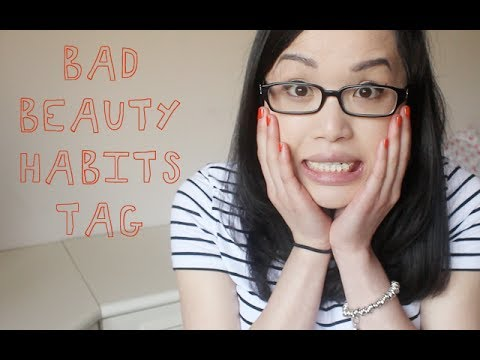Bad Beauty Habits Tag