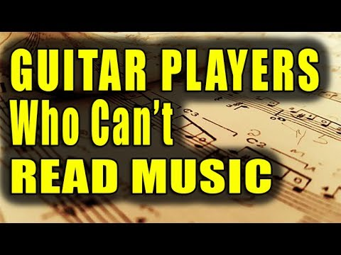 Guitar Players Who Can't Read Music
