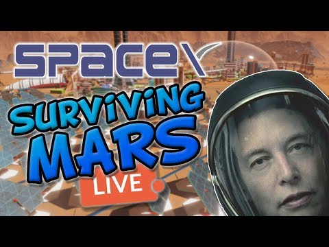 SURVIVING MARS! Expansion! SpaceY Livestream!