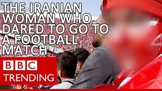 Iranian woman disguises herself as a man to sneak into football match - BBC Trending