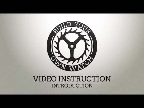 Build Your Own Watch - Video Instruction - Intro