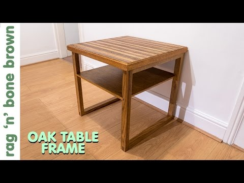 Making An Oak Table Frame For The Plywood Table Top - Part 2 of 2