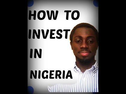 HOW TO INVEST IN NIGERIA
