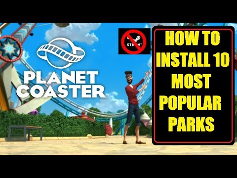 planet coaster, how too install 10 of the  most popular parks