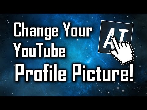 How To Change Your YouTube Profile Picture! (2018)