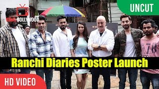 UNCUT - Ranchi Diaries Poster Launch   Anupam Kher, Sattwik Mohanty, Soundarya Sharma