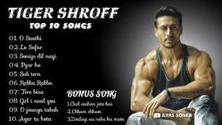 TIGER SHROFF TOP 10 SONGS | Tiger Shroff mashup jukebox | tiger Shroff mix album | by ilyas soneji