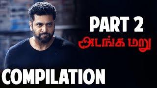Download Adanga Maru | Tamil Movie | Compilation Part 2 | Jayam Ravi | Raashi Khanna | UIE Movies Video