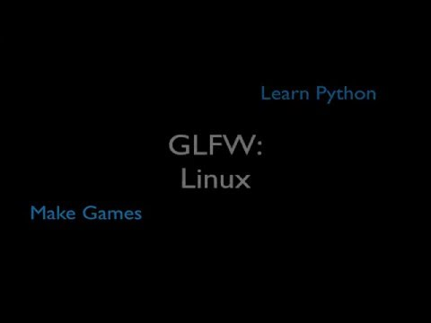 Tools: 06 - Installing GLFW - Linux