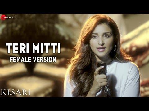 Xxx Mp4 Teri Mitti Female Version Kesari Arko Feat Parineeti Chopra Akshay Kumar Manoj Muntashir 3gp Sex