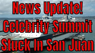 Download Breaking News! Celebrity Summit Stuck In San Juan Due To Propulsion Issue Video