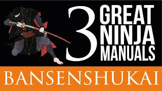 The Bansenshukai | The Three Famous Ninja Manuals