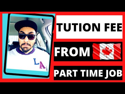 Can International Students Arrange Tution Fee from part time job?? INDER CANADA