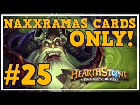 [Hearthstone Challenges] #25 - NAXXRAMAS CARDS ONLY Challenge!