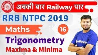 12:30 PM - RRB NTPC 2019 | Maths by Sahil Sir | Trigonometry Maxima & Minima