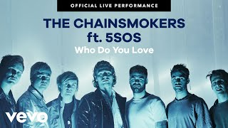"""The Chainsmokers, 5 Seconds of Summer - """"Who Do You Love"""" Official Live Performance 