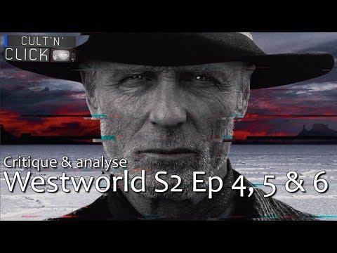WESTWORLD Saison 2 Episodes 4, 5 & 6 : Critique, analyse & théories