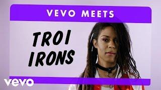 Troi Irons - Vevo Meets: Troi Irons