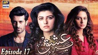 Yeh Ishq Ep - 17 - 22nd March 2017 - ARY Digital Drama
