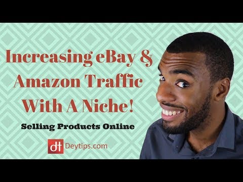 Increase Traffic To Your eBay & Amazon Listings By Being Niche Focused!