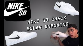 finest selection 7a580 628c2 NIKE SB CHECK SOLAR UNBOXING  ON FEET