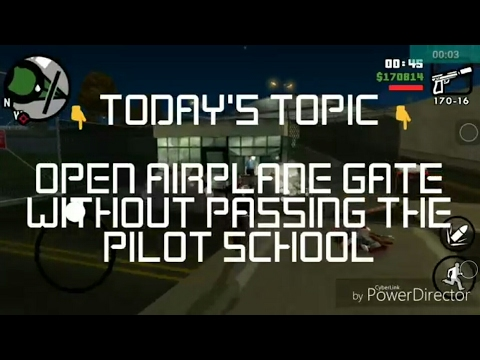 GTA : San Andreas   TRICK   airport gate open without pass the pilot school