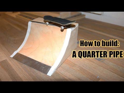 HOW TO BUILD A FINGERBOARD QUARTER PIPE (Tutorial)