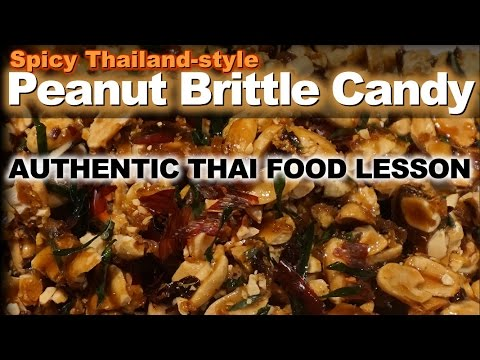 Unique & Authentic Thai Recipe for Spicy Peanut Brittle Candy | ถั่วตัด พิเศษ | Thua Tat (Special)
