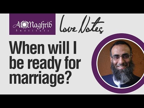 When Will I Be Ready for Marriage?   Yaser Birjas   Love Notes