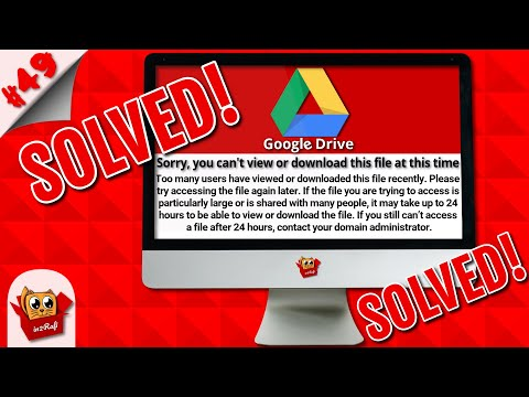 [GOOGLE DRIVE FIX] Sorry, You Can't View or Download This File at This Time