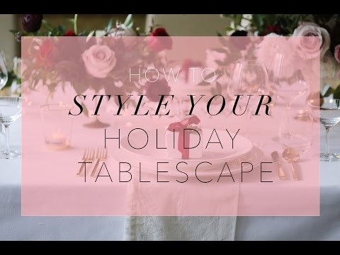 How to Style Your Holiday Tablescape   Come to Work With Me!