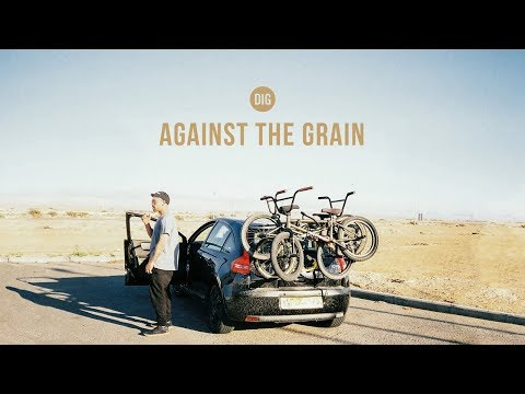 Against The Grain - DIG X BSD