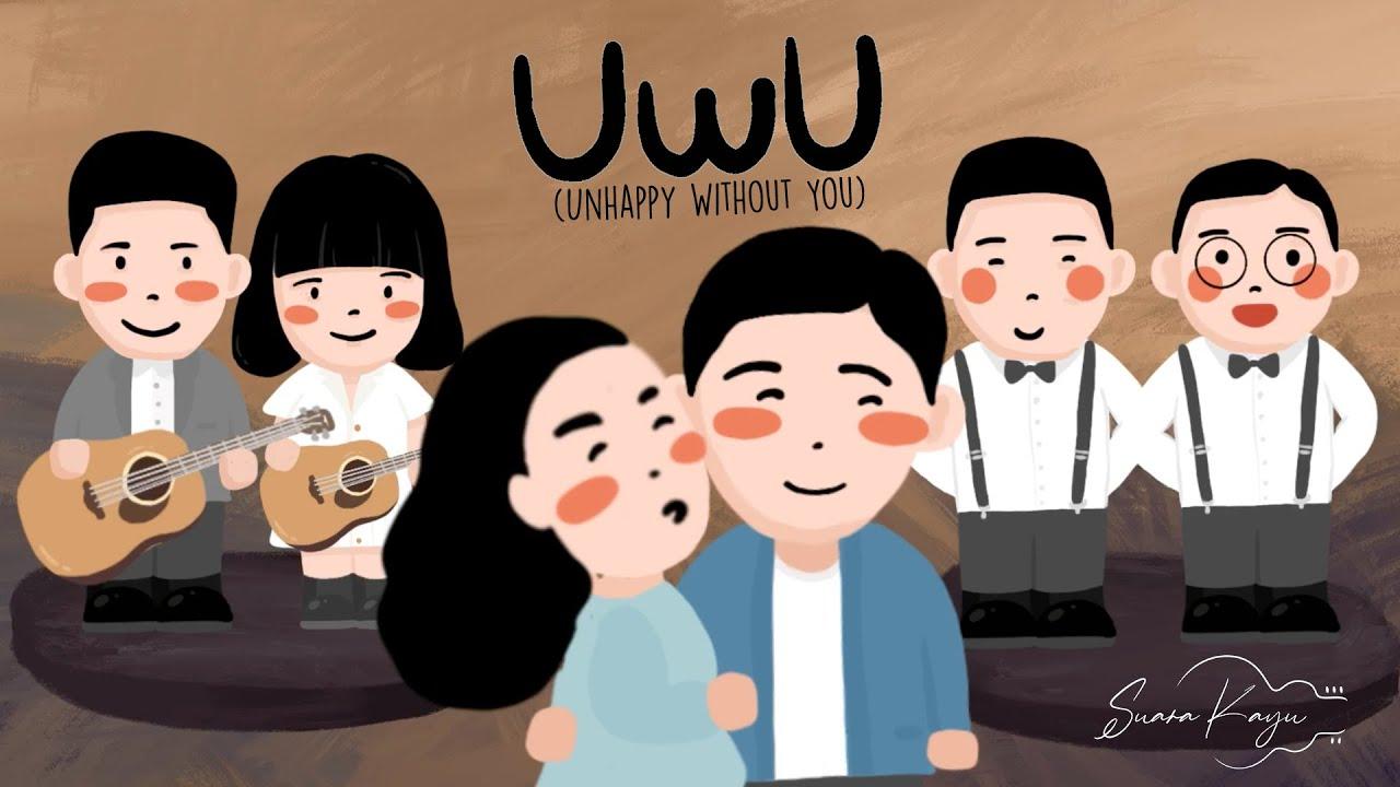 Suara Kayu - UWU (Unhappy Without You)