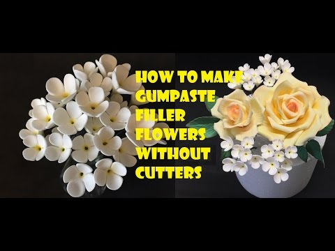 How to make gumpaste filler flowers without cutters