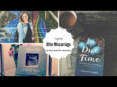 Coping - Life after Miscarriage