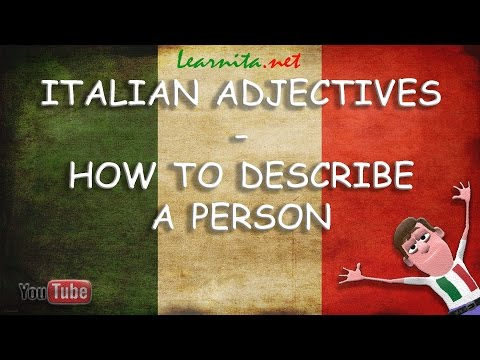 Italian adjectives  -  How to describe a person in italian language